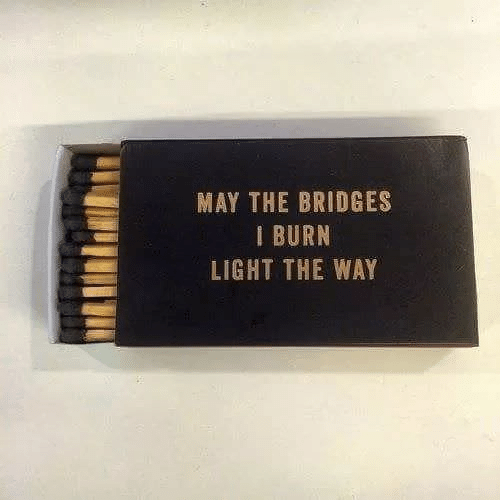 Light, May, and May the Bridges I Burn Light the Way: MAY THE BRIDGES  I BURN  LIGHT THE WAY