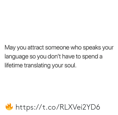 Memes, Lifetime, and 🤖: May you attract someone who speaks your  language so you don't have to spend a  lifetime translating your soul. 🔥 https://t.co/RLXVei2YD6