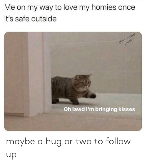 follow: maybe a hug or two to follow up