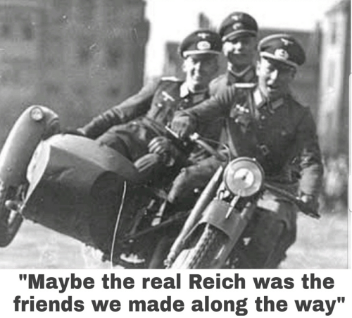"Friends, The Real, and Real: ""Maybe the real Reich was the  friends we made along the way"""