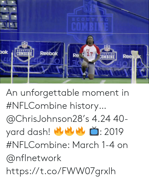 Memes, Reebok, and History: MBI  Dok COMBIE Reebok  27  Re  CONBINE Ree An unforgettable moment in #NFLCombine history…  @ChrisJohnson28's 4.24 40-yard dash! 🔥🔥🔥  📺: 2019 #NFLCombine: March 1-4 on @nflnetwork https://t.co/FWW07grxlh