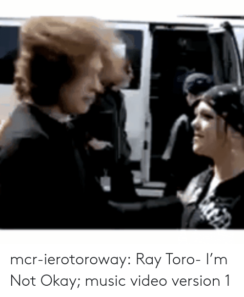 Not Okay: mcr-ierotoroway:  Ray Toro- I'm Not Okay; music video version 1