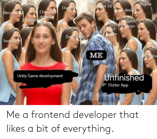 developer: Me a frontend developer that likes a bit of everything.