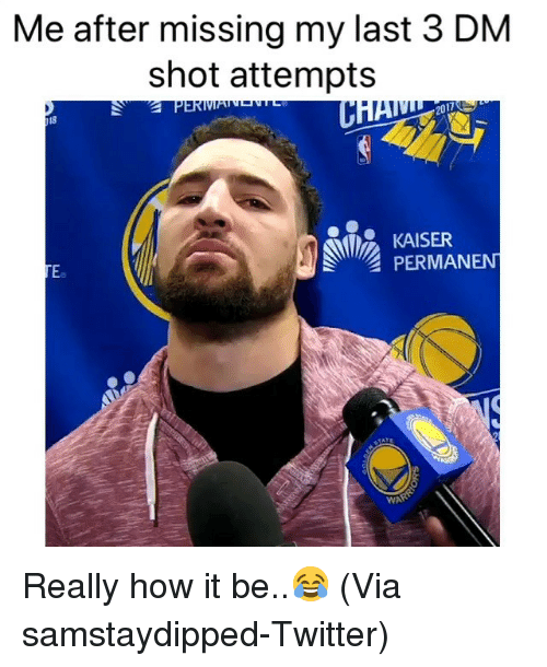 Basketball, Nba, and Sports: Me after missing my last 3 DM  shot attempts  18  PERMANEN  Ee  WAR Really how it be..😂 (Via ‪samstaydipped‬-Twitter)