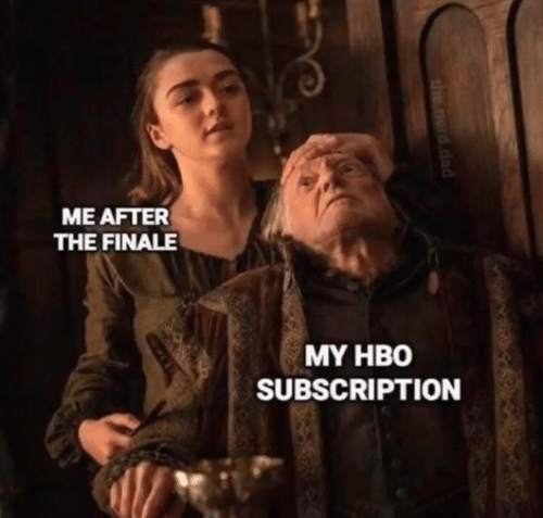 finale: ME AFTER  THE FINALE  MY HBO  SUBSCRIPTION
