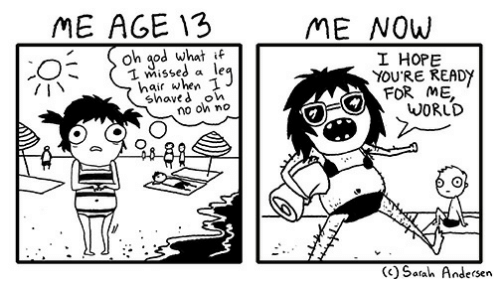 God, Hair, and Hope: ME AGE 13  ME NOW  oh god what if  1 missed a le  hair when I  shave d on  no on no  -  I HOPE  FOR ME,  (<)Sarah Andersen