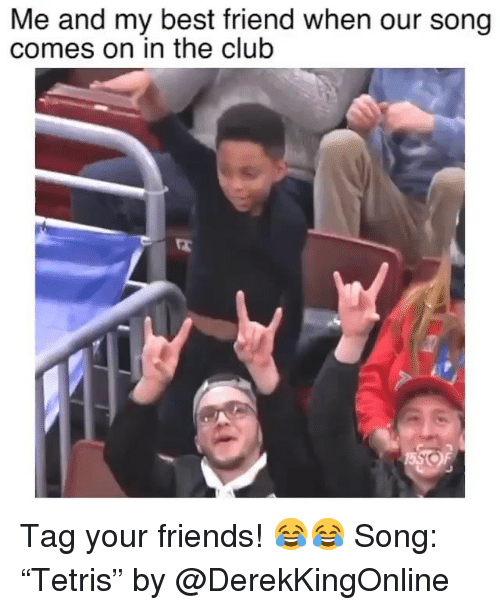 """Best Friend, Club, and Friends: Me and my best friend when our song  comes on in the club Tag your friends! 😂😂 Song: """"Tetris"""" by @DerekKingOnline"""