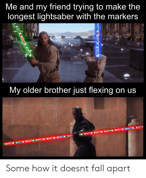 Fall, Lightsaber, and How: Me and my friend trying to make the  longest lightsaber with the markers  My older brother just flexing on us Some how it doesnt fall apart