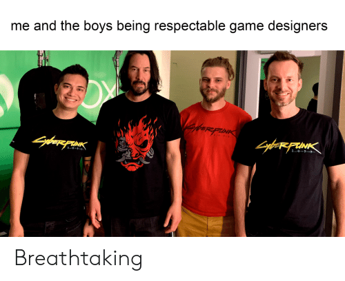 Designers: me and the boys being respectable game designers  yfer pIN  SyborFUINK  2-07 7  20  Siaagh Breathtaking