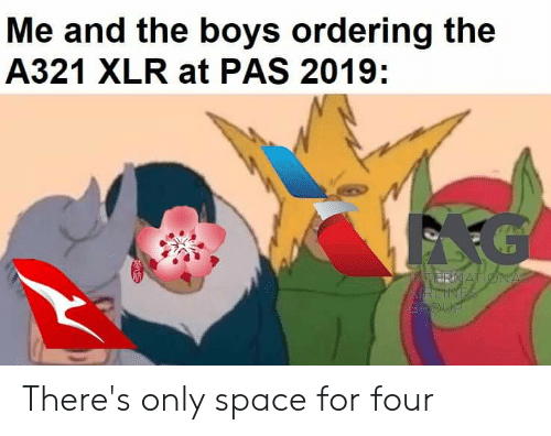 Space, Boys, and Group: Me and the boys ordering the  A321 XLR at PAS 2019:  MERNATIONA  KRLINES  GROUP There's only space for four