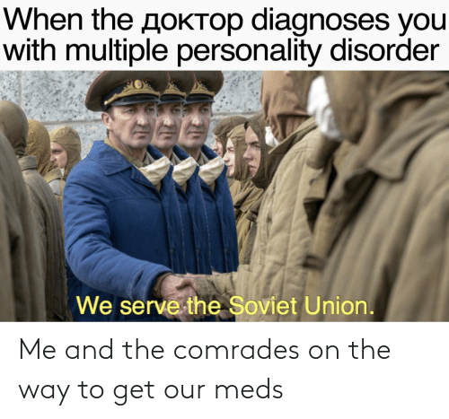 the way: Me and the comrades on the way to get our meds