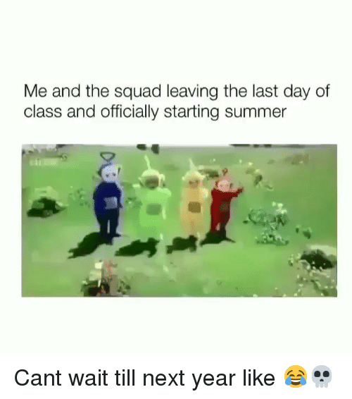 Funny, Squad, and Summer: Me and the squad leaving the last day of  class and officially starting summer Cant wait till next year like 😂💀