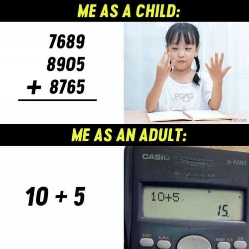 fx: ME AS A CHILD:  7689  8905  8765  PGAG  3rt.com  ME AS AN ADULT:  CASIO  fx-82MS  10 5  10+5  15.  SHIFT  ALPHA  ON  MODE CLR