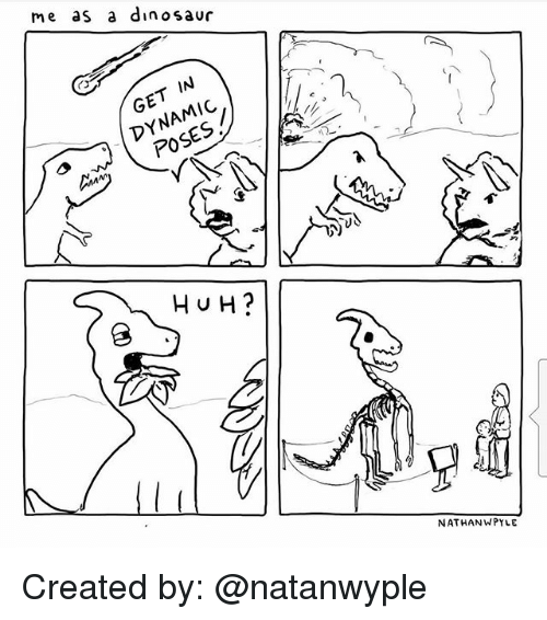 dinosaure: me as a dinosaur  GET IN  DYNAMIG  POSES  70  nm  Hu H?  NATHANWPYLE Created by: @natanwyple