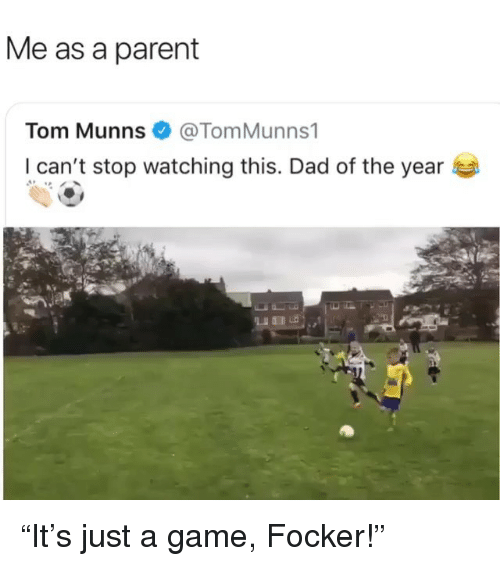 "Me As A Parent: Me as a parent  Tom Munns @TomMunns1  I can't stop watching this. Dad of the year ""It's just a game, Focker!"""