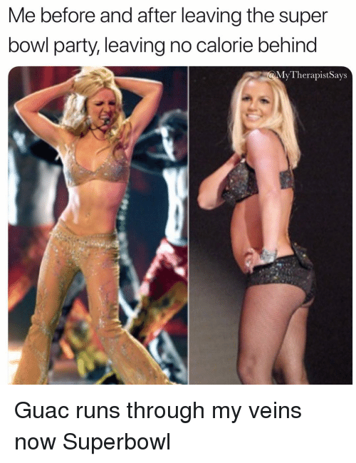 Party, Super Bowl, and Superbowl: Me before and after leaving the super  bowl party, leaving no calorie behind  MvTherapistSavs Guac runs through my veins now Superbowl