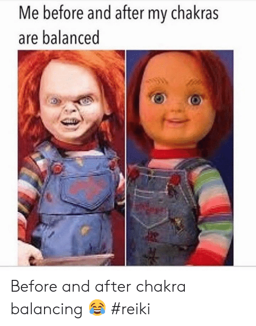 balancing: Me before and after my chakras  are balanced Before and after chakra balancing 😂 #reiki