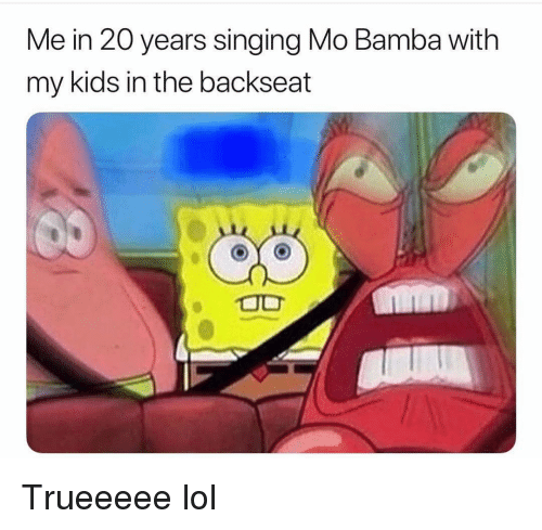 Funny, Lol, and Singing: Me in 20 years singing Mo Bamba with  my kids in the backseat Trueeeee lol