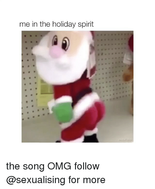 holiday spirit: me in the holiday spirit the song OMG follow @sexualising for more