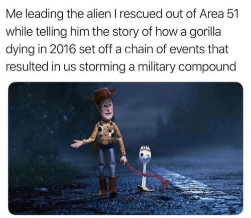 Alien, Military, and How: Me leading the alien I rescued out of Area 51  while telling him the story of how a gorilla  dying in 2016 set off a chain of events that  resulted in us storming a military compound
