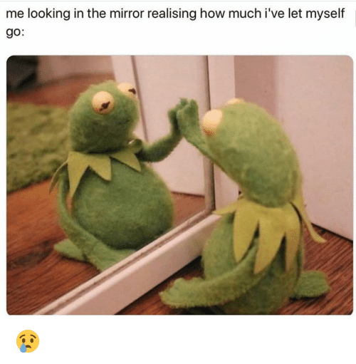Funny, Mirror, and How: me looking in the mirror realising how much i've let myself  go: 😢