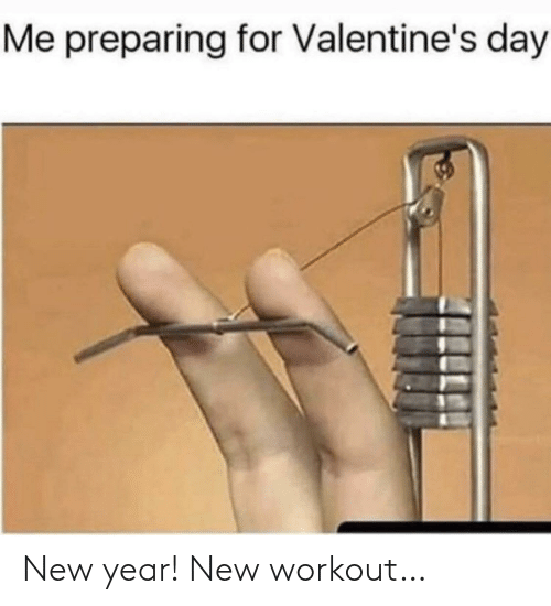 Valentine's Day: Me preparing for Valentine's day New year! New workout…