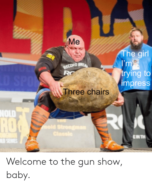 🦅 25+ Best Memes About Welcome to the Gun Show | Welcome to the Gun