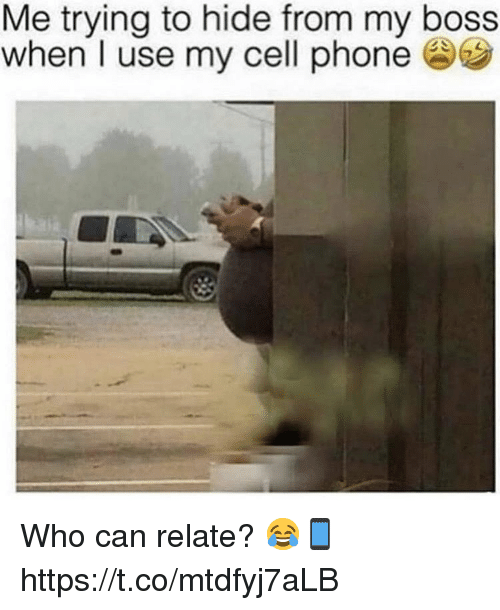 Phone, Cell Phone, and Boss: Me trying to hide from my boss  when I use my cell phone Who can relate? 😂📱 https://t.co/mtdfyj7aLB
