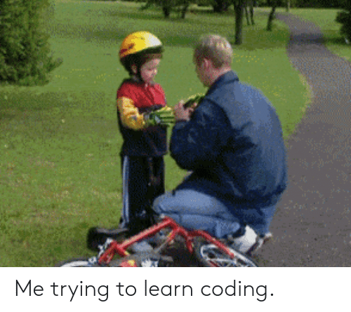 Coding, Trying, and Learn: Me trying to learn coding.