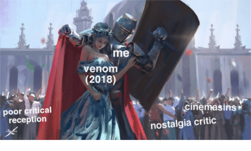 Nostalgia, Nostalgia Critic, and Venom: me  venom  (2018)  poor critical  reception  cinemasins  nostalgia critic
