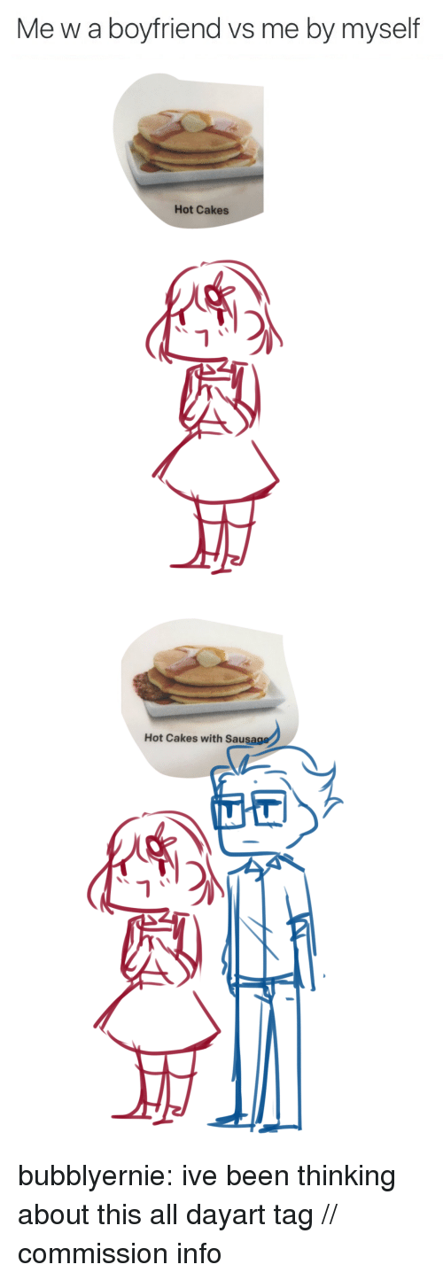 cakes: Me w a boyfriend vs me by myself   Hot Cakes  i补   Hot Cakes with Saus  1가 bubblyernie:  ive been thinking about this all dayart tag // commission info