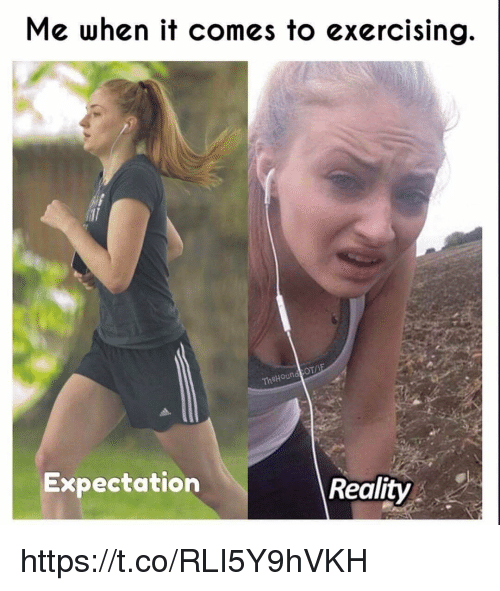 Reality, Expectation, and Exercising: Me when it comes to exercising  OT/  TheHound  Expectation  Reality https://t.co/RLI5Y9hVKH