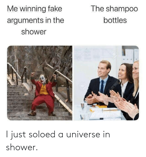 Bottles: Me winning fake  The shampoo  arguments in the  bottles  shower  123RF I just soloed a universe in shower.