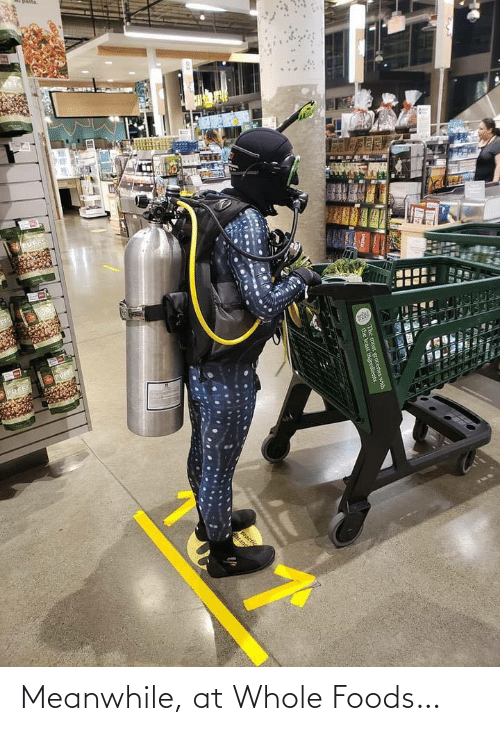 meanwhile: Meanwhile, at Whole Foods…