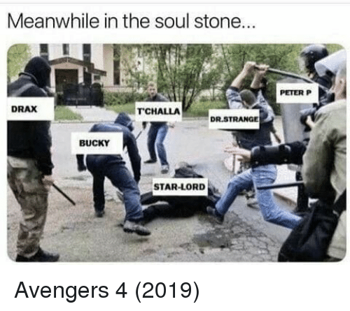 Avengers, Star, and Dank Memes: Meanwhile in the soul stone...  PETER P  DRAX  TCHALLA  BUCKY  STAR-LORD Avengers 4 (2019)