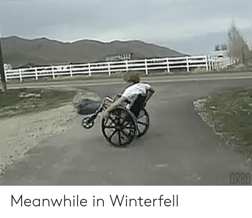 ff3e9a6f Meanwhile In, Meanwhile, and Winterfell: Meanwhile in Winterfell