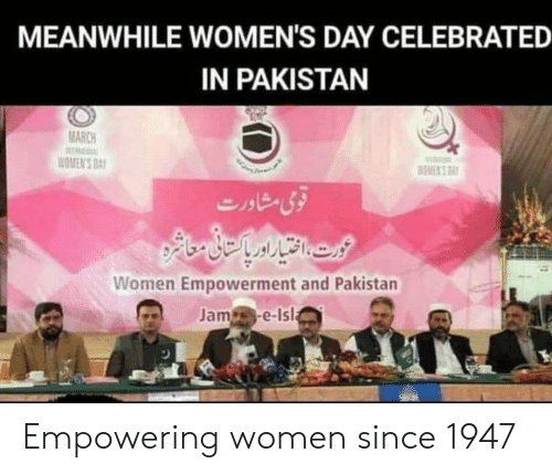 Reddit, Pakistan, and Women: MEANWHILE WOMEN'S DAY CELEBRATED  IN PAKISTAN  MARCH  WOMEN'S DAY  BMENS A  زی مشادرت  عيم  Women Empowerment and Pakistan  Jam e-Is Empowering women since 1947