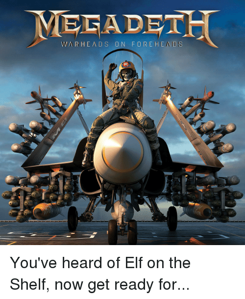 Elf, Elf on the Shelf, and Metal: MECADET You've heard of Elf on the Shelf, now get ready for...