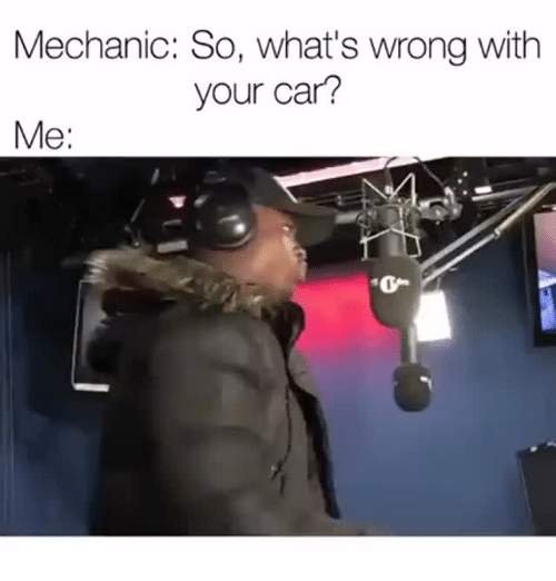 Mechanic, Car, and Whats: Mechanic: So, what's wrong with  your car?  Me: