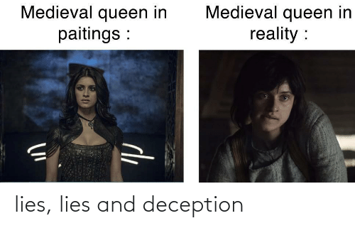 Medieval: Medieval queen in  paitings :  Medieval queen in  reality :  de lies, lies and deception