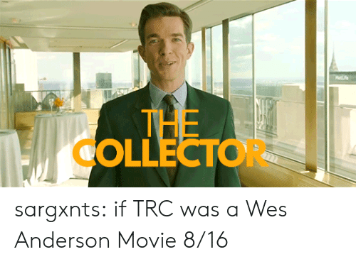 Target, Tumblr, and Blog: Mee  THE  OLLECTOR sargxnts:   if TRC was a Wes Anderson Movie 8/16