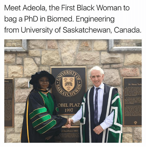 saskatchewan: Meet Adeola, the First Black Woman to  bag a PhD in Biomed. Engineering  from University of Saskatchewan, Canada.  NERST  Dr. Henry Taub  ATCHE  OBEL PLAZA  1997  of Excellence 1907