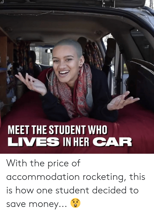 Dank, Money, and 🤖: MEET THE STUDENT WHO  LIVES IN HERCAR With the price of accommodation rocketing, this is how one student decided to save money... 😲