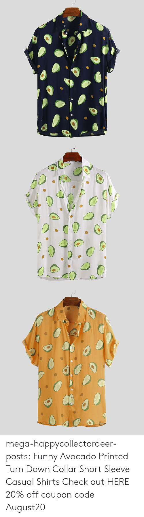 Printed: mega-happycollectordeer-posts:   Funny Avocado Printed Turn Down Collar Short Sleeve Casual Shirts   Check out HERE 20% off coupon code:August20