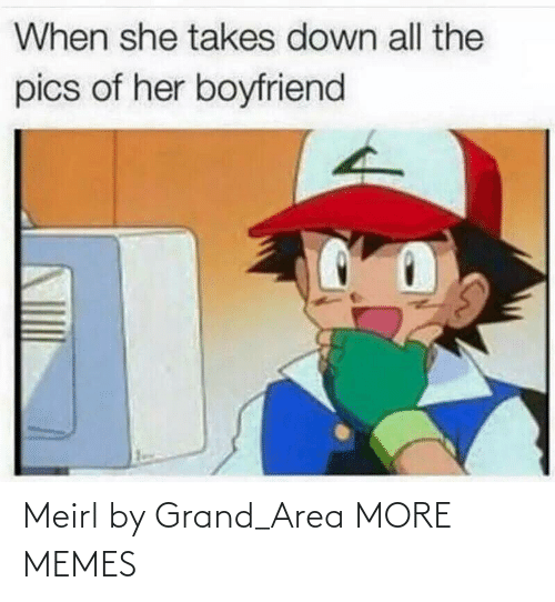 Grand: Meirl by Grand_Area MORE MEMES