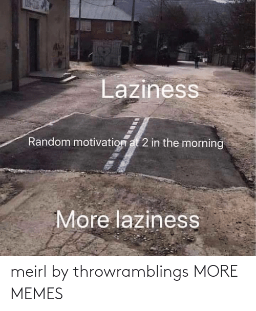 Hilarious: meirl by throwramblings MORE MEMES