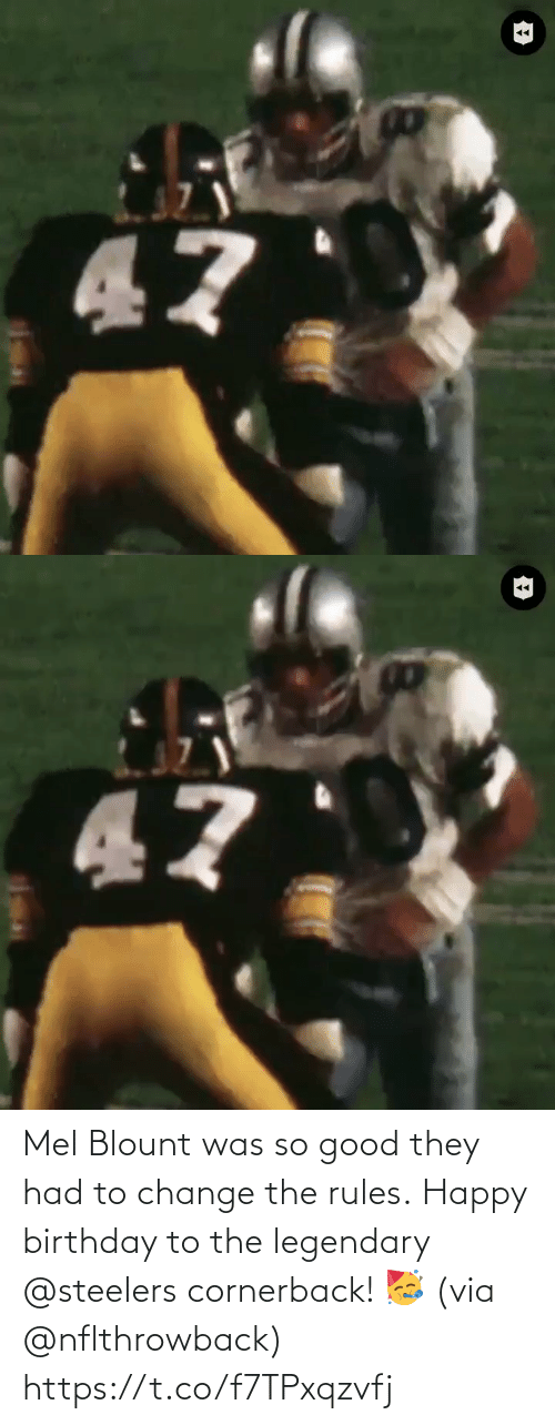 Steelers: Mel Blount was so good they had to change the rules.  Happy birthday to the legendary @steelers cornerback! 🥳 (via @nflthrowback) https://t.co/f7TPxqzvfj