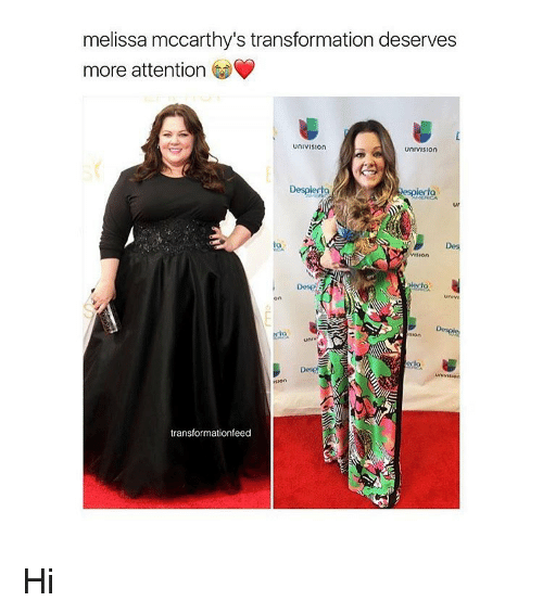 Memes, Transformers, and Vision: melissa mccarthy's transformation deserves  more attention  unIVISIOn  unIVISIon  VISIon  Univ  On  uni  sion  transformation feed Hi