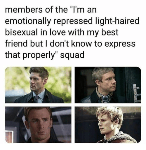"""Best Friend, Love, and Squad: members of the """"I'm an  emotionally repressed light-haired  bisexual in love with my best  friend but I don't know to express  that properly"""" squad"""