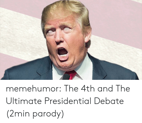 Presidential Debate: memehumor:  The 4th and The Ultimate Presidential Debate (2min parody)
